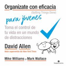 organízate con eficacia para jóvenes (ebook)-david allen-mike williams-mark wallace-9788417312688