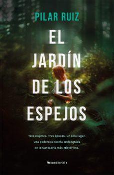 EL JARDÍN DE LOS ESPEJOS | PILAR RUIZ | Comprar libro 9788417541088