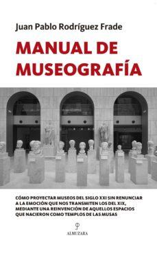 Ebooks descargar torrent gratis MANUAL DE MUSEOGRAFÍA in Spanish de JUAN PABLO RODRÍGUEZ FRADE