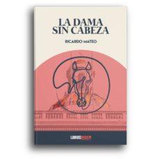 Descargar google libros electrónicos en línea LA DAMA SIN CABEZA