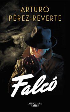 Leer un libro descargar mp3 FALCÓ (SERIE FALCÓ 1) de ARTURO PEREZ-REVERTE 9788420419688