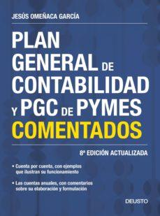 Descargar PLAN GENERAL DE CONTABILIDAD Y PGC DE PYMES COMENTADOS (NUEVA ED. 2017) gratis pdf - leer online