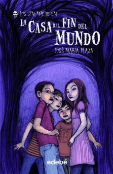 Descargar LA CASA DEL FIN DEL MUNDO gratis pdf - leer online