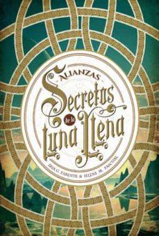 Fácil descarga de libros electrónicos gratis SECRETOS DE LA LUNA LLENA 1: ALIANZAS ePub CHM (Literatura española)
