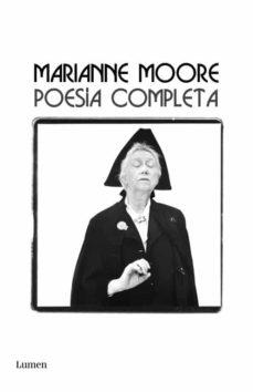 Descarga de libros electrónicos de libros de texto MARIANNE MOORE: POESIA COMPLETA en español de MARIANNE MOORE 9788426417688 PDF