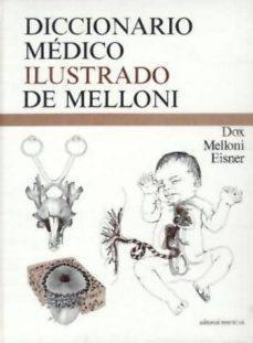 Lee libros en línea gratis sin descargar DICCIONARIO DE MEDICINA ILUSTRADO (Spanish Edition) de B  ET AL. MELLONI 9788429155488 FB2 iBook MOBI
