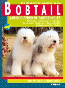 el nuevo libro del bobtail: antiguo perro de pastor ingles-rosa maria suarez-moises weber-9788430549788