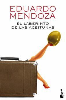 Descargar libros en español gratis. EL LABERINTO DE LAS ACEITUNAS de EDUARDO MENDOZA (Literatura española) 9788432225888 MOBI ePub
