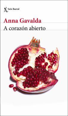 Descargar gratis kindle ebooks ipad A CORAZON ABIERTO PDF FB2 ePub in Spanish de ANNA GAVALDA