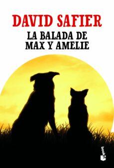 Epub ebooks para descargar gratis LA BALADA DE MAX Y AMELIE  (Literatura española) de DAVID SAFIER