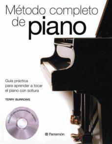 Descargar METODO COMPLETO DE PIANO; GUIA PRACTICA PARA APRENDER A TOCAR EL PIANO CON SOLTURA gratis pdf - leer online