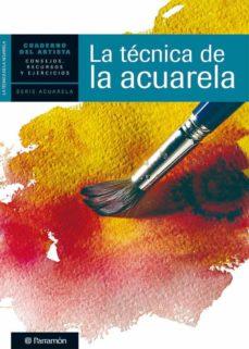 Carreracentenariometro.es La Tecnica De La Acuarela (Cuaderno Del Artista) Image