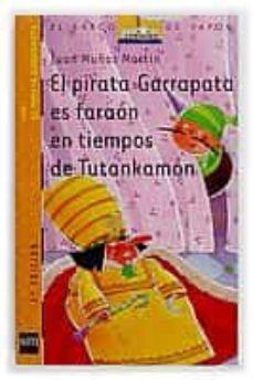 el pirata garrapata es faraon en tiempos de tutankamon-juan muñoz martin-9788434882188