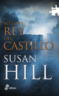 Descargar ebooks para encender de forma gratuita YO SOY EL REY DEL CASTILLO DJVU 9788435010788 in Spanish de SUSAN HILL