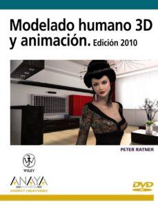 Descargar MODELADO HUMANO Y ANIMACION 3D. EDICION 2010 gratis pdf - leer online