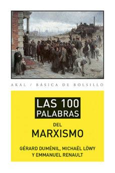 las 100 palabras del marxismo-gerard dumenil-michael löwy-emmanuel renault-9788446039488