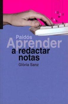 Aprender A Redactar Notas De Gloria Sanz Casa Del Libro