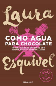 COMO AGUA PARA CHOCOLATE | LAURA ESQUIVEL | Comprar libro ...