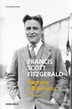 Descarga gratuita de Ebook rapidshare REGRESO A BABILONIA (CUENTOS 2) 9788466331388  (Spanish Edition) de FRANCIS SCOTT FITZGERALD