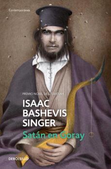 satán en goray-isaac bashevis singer-9788466348188