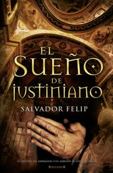 el sueño de justiniano-salvador felip-9788466645188