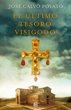 el ultimo tesoro visigodo-jose calvo poyato-9788466664288