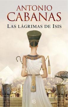 Descarga un libro de audio gratis LAS LÁGRIMAS DE ISIS de ANTONIO CABANAS