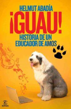 Eldeportedealbacete.es ¡Guau!: Historia De Un Educador De Amos Image