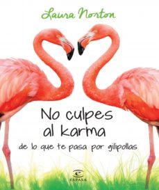 Inmaswan.es Pack No Culpes Al Karma De Lo Que Te Pasa Por Gilipollas Image