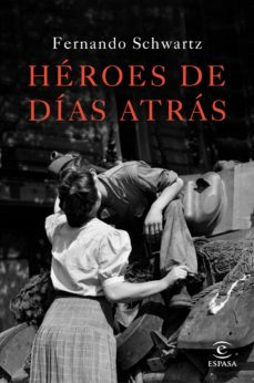 Descargar libros electrónicos en formato de texto HEROES DE DIAS ATRAS RTF 9788467047288 (Spanish Edition) de FERNANDO SCHWARTZ