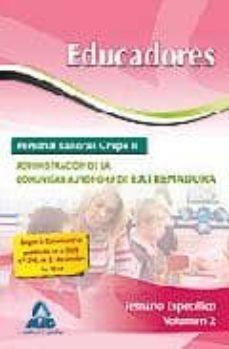 Encuentroelemadrid.es Educadores. Personal Laboral (Grupo Ii) De La Administracion De L A Comunidad Autonoma De Extremadura: Temario Especifico. Vol.iiii Image