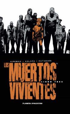 Descargar y leer LOS MUERTOS VIVIENTES (INTEGRAL): LIBRO 3 gratis pdf online 1