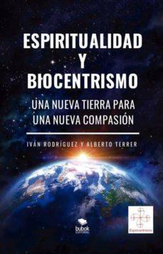 Chapultepecuno.mx Espiritualidad Y Biocentrismo: Una Nueva Tierra Para Una Nueva Compasion Image