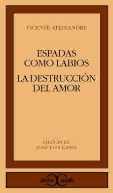 Costosdelaimpunidad.mx Espadas Como Labios; La Destruccion O El Amor (5ª Ed.) Image