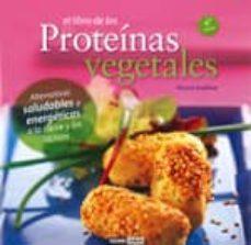 Geekmag.es El Libro De Las Proteinas Vegetales: Alternativas Saludables Y En Ergeticas A La Carne Y Los Lacteos (6ª Ed.) Image