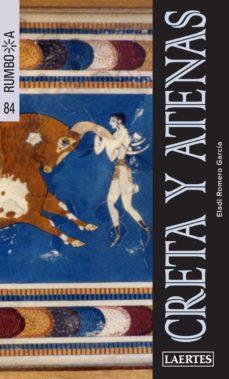creta y atenas 2013 (rumbo a)-eladi romero garcia-9788475849188