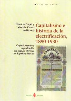 Inglés ebook descarga gratuita pdf CAPITALISMO E HISTORIA DE LA ELECTRIFICACION 1890-1930 de HORACIO CAPEL, VICENTE CASALS COSTA