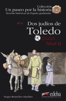 dos judios de toledo (incluye cd) ( coleccion un paseo por la his toria)-sergio remedios sanchez-9788477116288