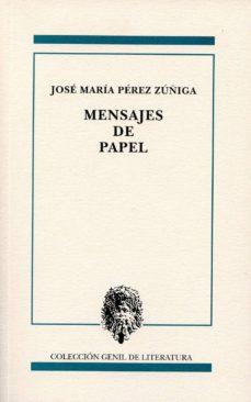 mensajes de papel-jose maria perez zuñiga-9788478075188