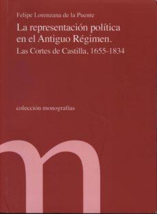 Chapultepecuno.mx Representacion Politica En El Antiguo Regimen: Las Cortes De Cast Illa 1655-1834 Image