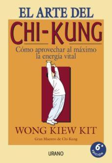 el arte del chi-kung: como aprovechar al maximo la energia vital-wong kiew kit-9788479531188