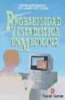 Descarga gratuita de libros de internet PROBABILIDAD Y ESTADISTICA EN MEDICINA 9788479782788  in Spanish de PEDRO JUEZ MARTEL, JAVIER DIEZ VEGAS