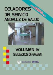 CELADORES SAS SIMULACROS DE EXÁMEN VOLUMEN IV - VV.AA. | Adahalicante.org