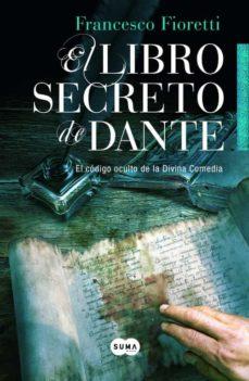 el libro secreto de dante: el codigo oculto de la divina comedia-francesco fioretti-9788483653388