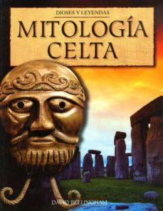 MITOLOGIA CELTA: DIOSES Y LEYENDAS | DAVID BELLINGHAM