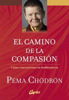 Emprende2020.es El Camino De La Compasion: Como Convertirnos En Bodhisattvas Image