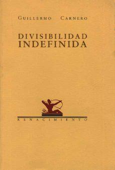 divisibilidad indefinida-guillermo carnero arbat-9788486307288
