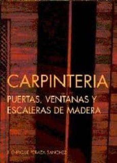 Descargar CARPINTERIA: PUERTAS, VENTANAS Y ESCALERAS DE MADERA gratis pdf - leer online