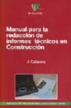 Descargar MANUAL PARA LA REDACCION DE INFORMES TECNICOS EN CONSTRUCCION gratis pdf - leer online