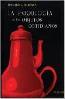 Descargar LA PSICOLOGIA DE LOS OBJETOS COTIDIANOS gratis pdf - leer online